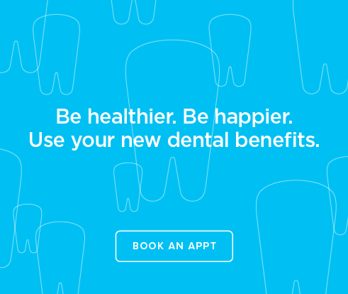 Be Heathier, Be Happier. Use your new dental benefits. - Dentists of Hanover